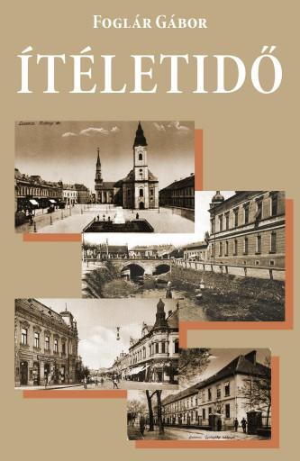 ÍTÉLETIDŐ - Ekönyv - FOGLÁR GÁBOR