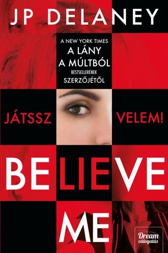 BELIEVE ME – JÁTSSZ VELEM! - Ekönyv - DELANEY, J.P.