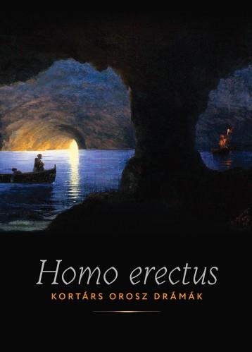 HOMO ERECTUS - KORTÁRS OROSZ DRÁMÁK - Ekönyv - KAIROSZ KIADÓ