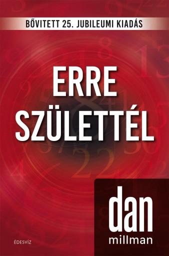 ERRE SZÜLETTÉL - BŐVÍTETT - 25. JUBILEUMI KIADÁS - Ekönyv - MILLMAN, DAN