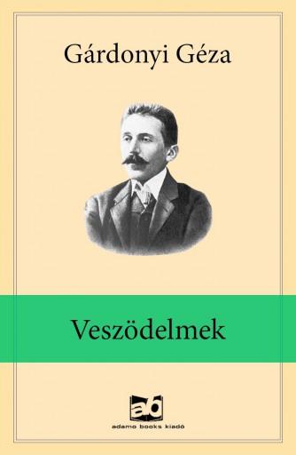 Veszödelmek - Ekönyv - Gárdonyi Géza
