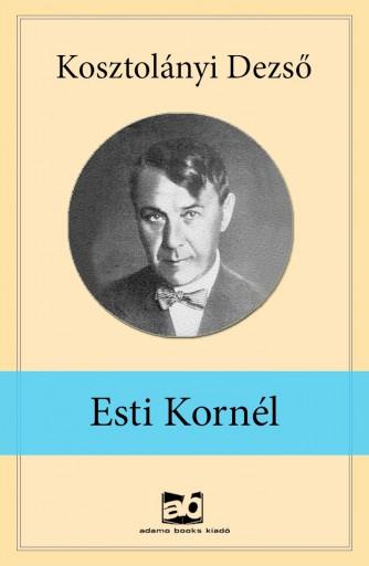 Esti Kornél - Ebook - Kosztolányi Dezső