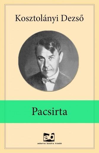 Pacsirta - Ekönyv - Kosztolányi Dezső