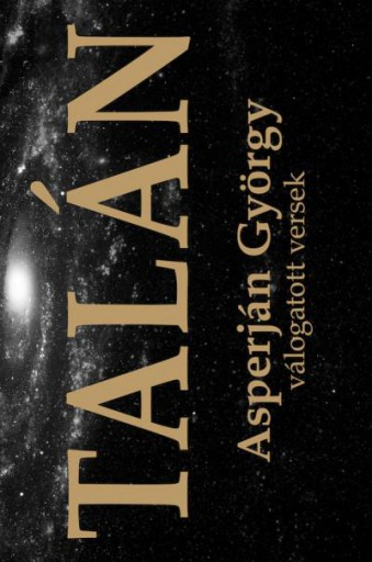 TALÁN - VÁLOGATOTT VERSEK - Ekönyv - ASPERJÁN GYÖRGY