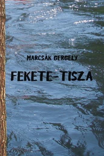FEKETE-TISZA - Ekönyv - MARCSÁK GERGELY