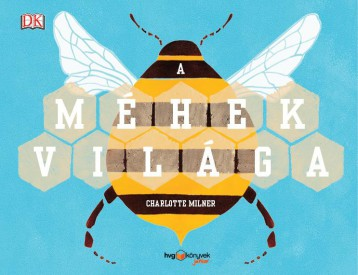 A MÉHEK VILÁGA - Ekönyv - MILNER, CHARLOTTE