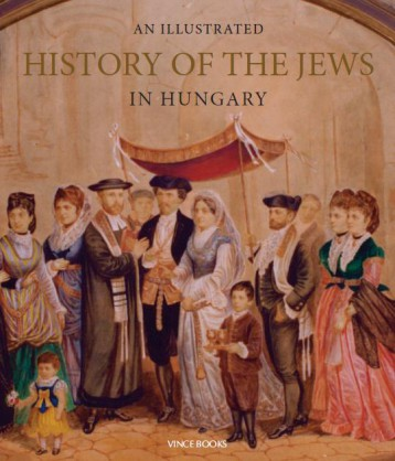 AN ILLUSTRATED HISTORY OF THE JEWS IN HUNGARY - Ekönyv - KATALIN, JALSOVSZKY
