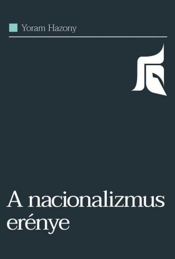 A NACIONALIZMUS ERÉNYE - Ekönyv - HAZONY, YORAM