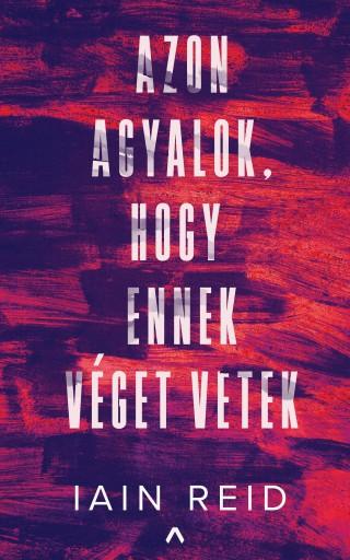 AZON AGYALOK, HOGY ENNEK VÉGET VETEK - Ekönyv - REID, IAIN