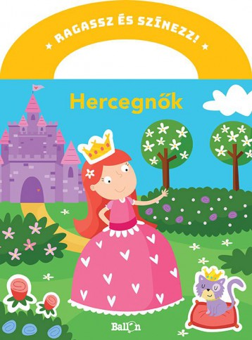 RAGASSZ ÉS SZÍNEZZ! - HERCEGNŐK - Ekönyv - KOLIBRI GYEREKKÖNYVKIADÓ KFT.