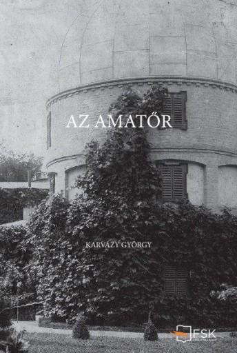 AZ AMATŐR - Ebook - KARVÁZY GYÖRGY
