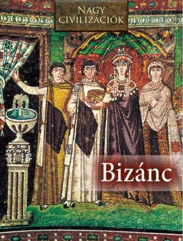 BIZÁNC - NAGY CIVILIZÁCIÓK - Ekönyv - KOSSUTH KIADÓ ZRT.