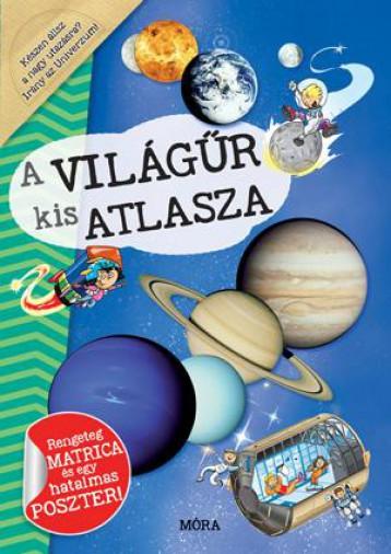 A VILÁGŰR KIS ATLASZA - Ekönyv - MÓRA KÖNYVKIADÓ