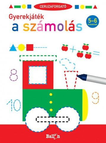 CERUZAFORGATÓ - GYEREKJÁTÉK A SZÁMOLÁS 5-6 - Ebook - BALLON