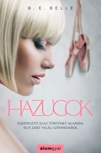 Hazugok  - Ebook - B. E. Belle