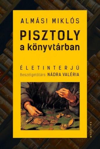PISZTOLY A KÖNYVTÁRBAN - ÉLETINTERJÚ - Ebook - ALMÁSI MIKLÓS