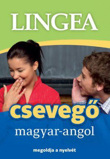 MAGYAR - ANGOL CSEVEGŐ - MEGOLDJA A NYELVÉT - Ekönyv - LINGEA KFT.