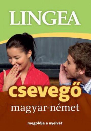MAGYAR - NÉMET CSEVEGŐ - MEGOLDJA A NYELVÉT - Ebook - LINGEA KFT.