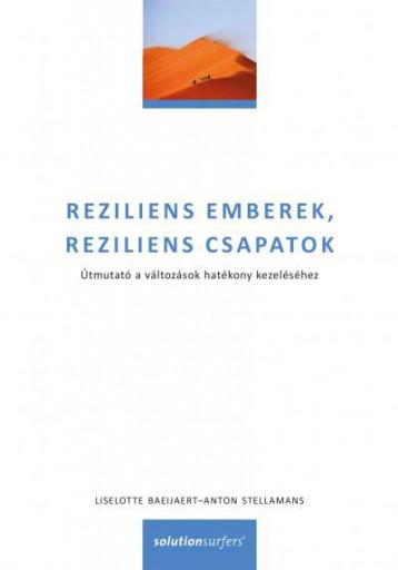 REZILIENS EMBEREK, REZILIENS CSAPATOK - ÚTMUTATÓ A VÁLTOZÁSOK HATÉKONY KEZELÉSÉH - Ekönyv - BAEIJAERT, LISELOTTE - STELLAMANS, ANTON