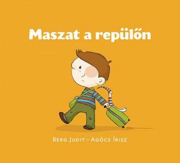 MASZAT A REPÜLŐN - ÜKH 2019 - Ekönyv - BERG JUDIT - AGÓCS ÍRISZ