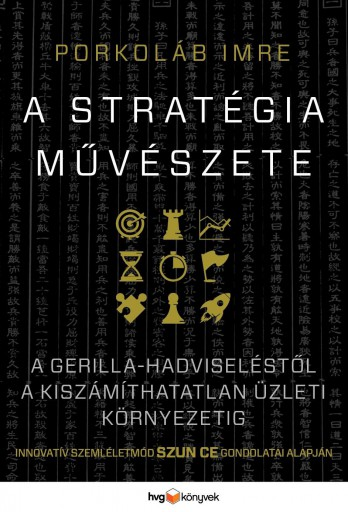 A STRATÉGIA MŰVÉSZETE - Ekönyv - PORKOLÁB IMRE