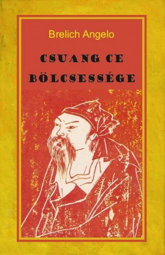 CSUANG CE BÖLCSESSÉGE - Ekönyv - BRELICH, ANGELO