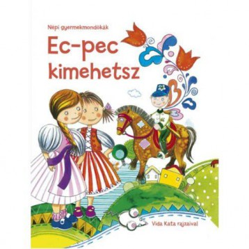 EC-PEC KIMEHETSZ - NÉPI GYERMEKMONDÓKÁK - Ekönyv - SZALAY KÖNYVKIADÓ ÉS KERESKEDOHÁZ KFT.