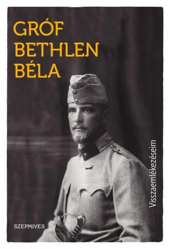 VISSZAEMLÉKEZÉSEIM - Ekönyv - GRÓF BETHLEN BÉLA