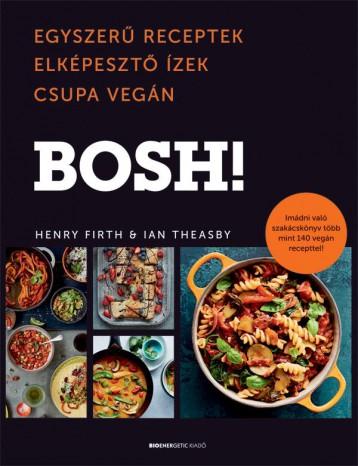 BOSH! - Ekönyv - FIRTH, HENRY - THEASBY, IAN