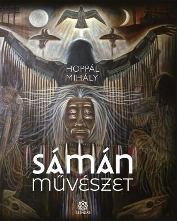 SÁMÁNMŰVÉSZET - ÜKH 2019 - Ebook - HOPPÁL MIHÁLY