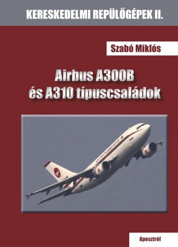 AIRBUS A300B ÉS A310 TÍPUSCSALÁDOK - ÜKH 2019 - Ebook - SZABÓ MIKLÓS