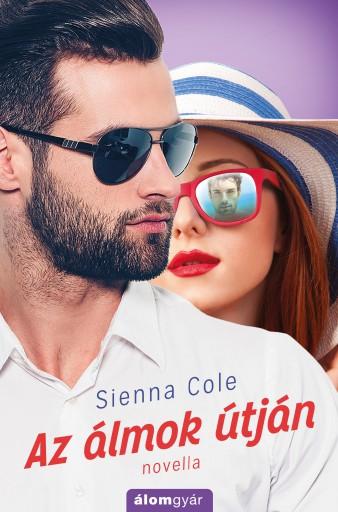 Az álmok útján  - Ebook - Sienna Cole