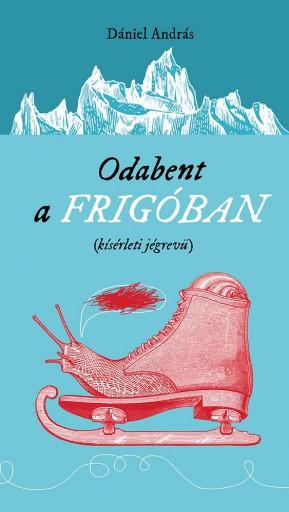 ODABENT A FRIGÓBAN - Ekönyv - DÁNIEL ANDRÁS