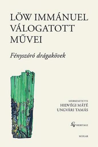 LÖW IMMÁNUEL VÁLOGATOTT MŰVEI II. - FÉNYSZÓRÓ DRÁGAKÖVEK - ÜKH 2019 - Ekönyv - IMMÁNUEL, LÖW