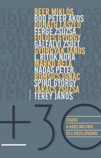 + - 30 - ESSZÉK A KÖZELMÚLTRÓL ÉS A KÖZELJÖVŐRŐL - ÜKH 2019 - Ekönyv - NAPVILÁG KIADÓ