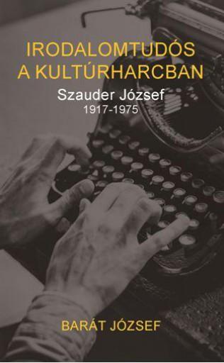 IRODALOMTUDÓS A KULTÚRHARCBAN - Ebook - BARÁT JÓZSEF
