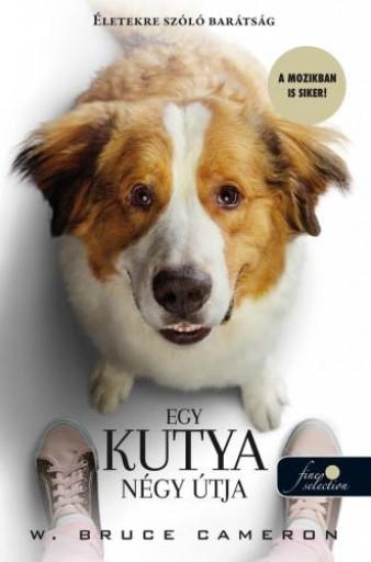 EGY KUTYA NÉGY ÚTJA - FILMES BORÍTÓ - Ekönyv - CAMERON, BRUCE W.