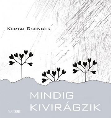 MINDIG KIVIRÁGZIK - Ekönyv - KERTAI CSENGER