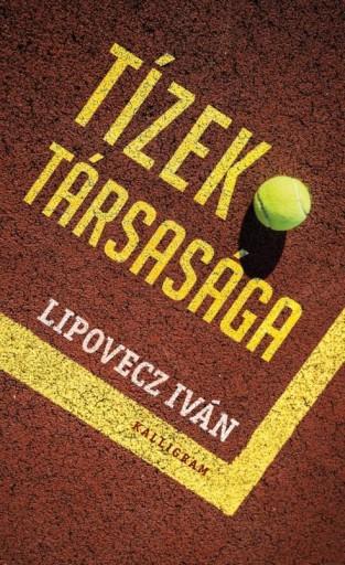 TÍZEK TÁRSASÁGA - Ebook - LIPOVECZ IVÁN