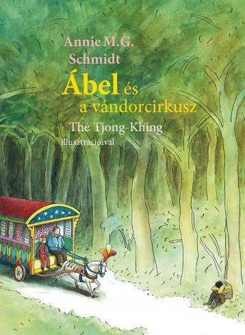 ÁBEL ÉS A VÁNDORCIRKUSZ - Ebook - SCHMIDT, ANNIE M.G.