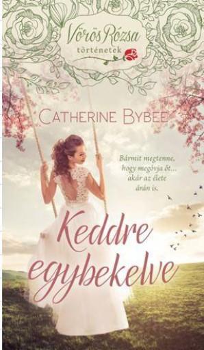 KEDDRE EGYBEKELVE - VÖRÖS RÓZSA TÖRTÉNETEK - Ekönyv - BYBEE, CATHERINE