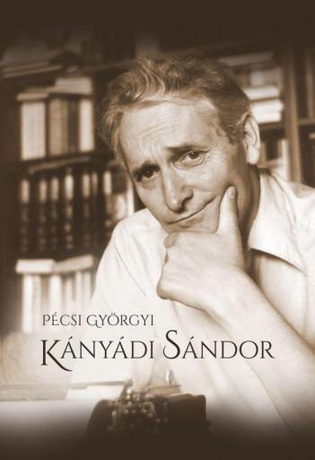 KÁNYÁDI SÁNDOR - Ekönyv - PÉCSI GYÖRGYI