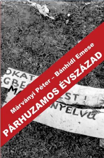 PÁRHUZAMOS ÉVSZÁZAD - Ekönyv - MÁRVÁNYI PÉTER - BÁNHIDI EMESE