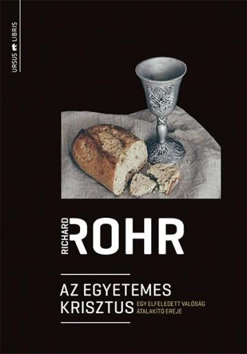 AZ EGYETEMES KRISZTUS - EGY ELFELEDETT VALÓSÁG ÁTALAKÍTÓ EREJE - Ebook - ROHR, RICHARD