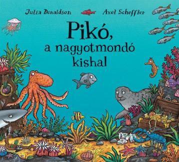 PIKÓ, A NAGYOTMONDÓ KISHAL - Ebook - DONALDSON, JULIA-SCHEFFLER, AXEL