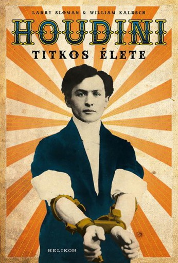 HOUDINI TITKOS ÉLETE - Ebook - SLOMAN, LARRY - KALUSCH, WILLIAM