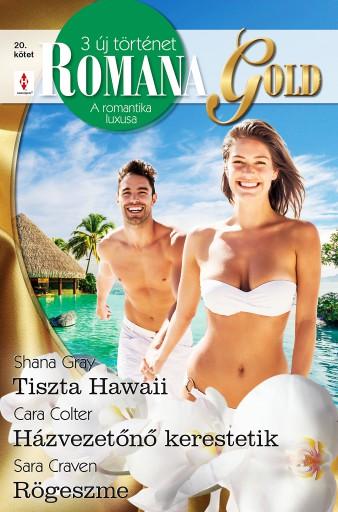Romana Gold 20. - Ekönyv - Shana Gray; Cara Colter; Sara Craven
