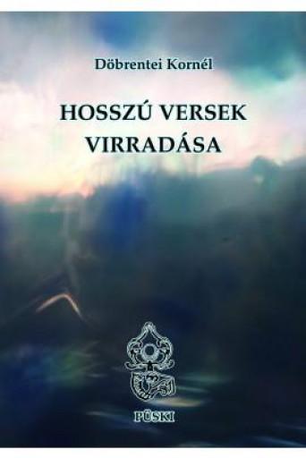 HOSSZÚ VERSEK VIRRADÁSA - ÚJ VERSEK - ÜKH 2019 - Ebook - DÖBRENTEI KORNÉL