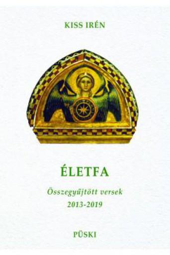 ÉLETFA - VÁLOGATOTT VERSEK - ÜKH 2019 - Ebook - KISS IRÉN