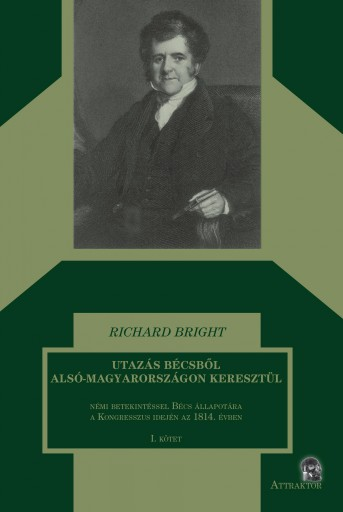 UTAZÁS BÉCSBŐL ALSÓ-MAGYARORSZÁGON KERESZTÜL - Ekönyv - BRIGHT, RICHARD